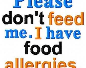 Embroidery Design: Please Don't Feed Me I Have Food Allergies Instant Download 4x4, 5x7