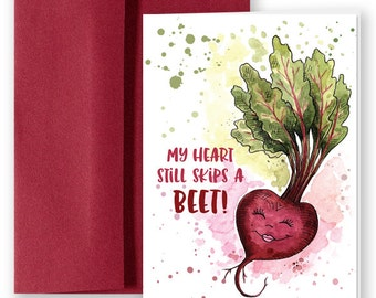 My heart still skips a BEET! Greeting card pun.