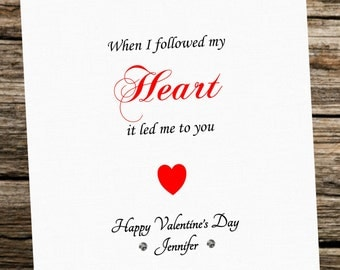 Personalised Valentine's Day Card ~ Husband Wife Girlfriend Boyfriend Fiance ~ When I followed my heart