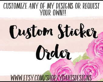 Custom Planner Stickers! *NO COUPON CODES* Request your design/idea and I'll create it for you :)
