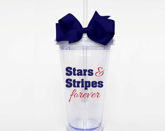 Stars and Stripes Forever, Patriotic- Acrylic Tumbler Personalized Cup