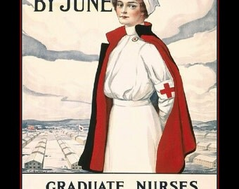 "Become a nurse, we need 5000 by June.  WWI era recruitment poster, 11 x 14""  premium Luster photo paper"