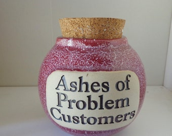 The Ashes Jar ~  Ashes of Problem Customers