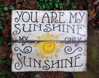 "Wood Sign, Reclaimed Wood Sign, Distressed Wood Sign ""You Are My Sunshine"""
