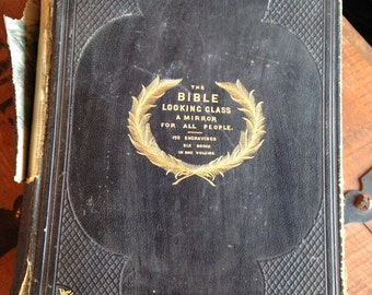 Antique 1867 Hardback Book titled The Bible Looking Glass - A Mirror for All People