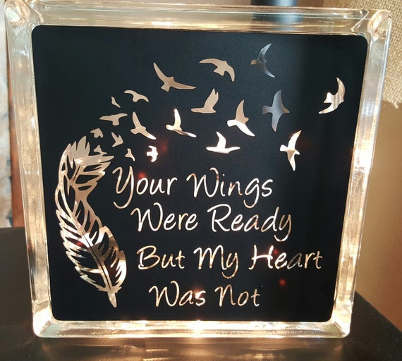 Lighted Glass Block Your Wings Were Ready But My Heart Was