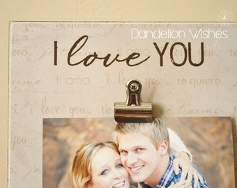 Valentine's Day Gift: I LOVE YOU 8x8 Photo Clip Frame; I Love You Frame; te quiero, te t'aime, ti amo, Anniversary, Wedding, Bridal Shower