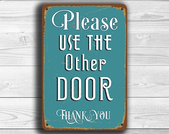 Use The OTHER DOOR Sign, Please Use The Other Door, Door Sign, Porch Sign, Vintage style Door Sign. Use The Other Door Thank You Sign