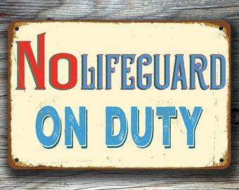 NO LIFEGUARD on Duty SIGN, Pool Signs, Vintage style Lifeguard Sign, No Lifeguard On Duty, Swimming pool sign, Outdoor Pool Sign, Pool Decor