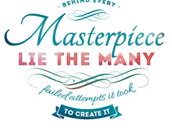 Inspirational Digital quote Behind every masterpiece lie the many failed attempts it took to create it Printable, DIY, INSTANT DOWNLOAD