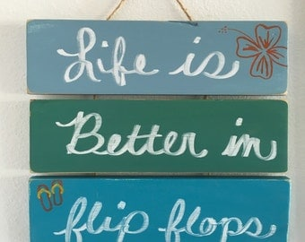 Life is better in flip flops, beach sign, beach decor, beach house sign, pool decorations, pool deck decor, beachy sign, flip flops sign