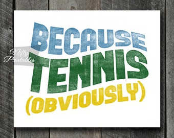 Tennis Print - INSTANT DOWNLOAD Tennis Art - Funny Tennis Poster Print - 8x10 Tennis Wall Art - Tennis Player Gifts - Sports SART