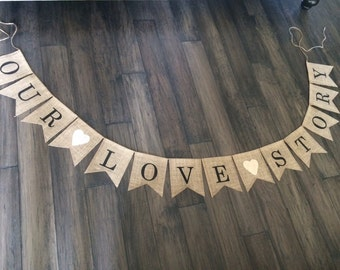 Our Love Story Burlap Banner, Our Love Story Banner, Our Love Story Sign, Our Love Story Burlap Banner, Our Love Story Banner