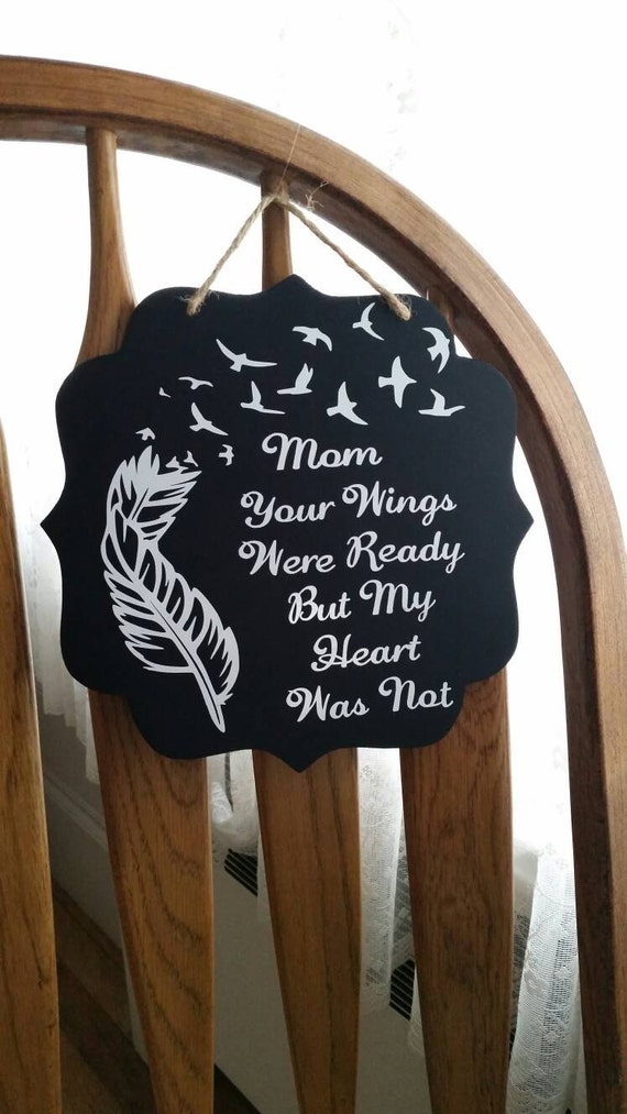 In loving memory, Mom your wings were ready but my heart was not, Wall decoration, In memory, Loved one, RIP, Memorial Gift, Missing you