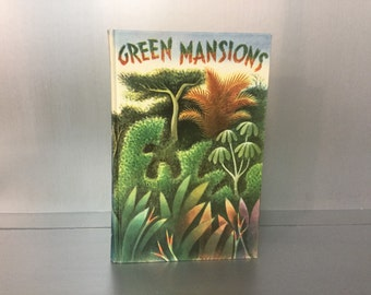 Green Mansions - A Romance of The Tropical Forest by W.H. Hudson - Hardcover -1944