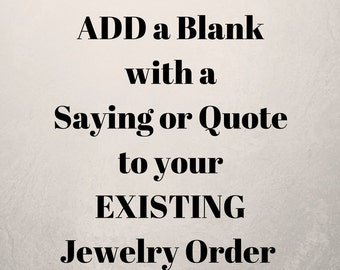 Add a Blank With a Quote or Saying To Your EXISTING Jewelry Order | SHIPPING TOGETHER | Not For Individual Sale | Add On Only