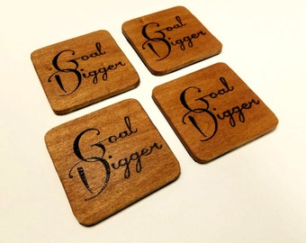 """Set of 4 Hand Engraved Wood """"Goal Digger"""" Coasters"""