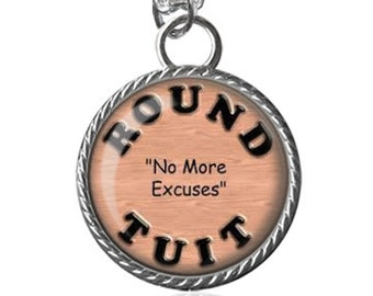 Round Tuit Necklace, No More Excuses, Funny Quote, Silly Saying Image Pendant Key Chain Handmade