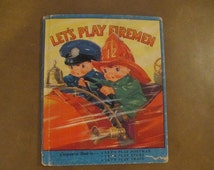 1939 Let's Play Fireman by Edith Lowe with Illustrations by Ruth E. Newton
