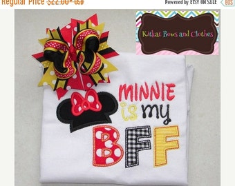 O SALE Minnie is My BFF Applique Shirt and Matching Hairbow - Disney - Vacation - Minnie Mouse
