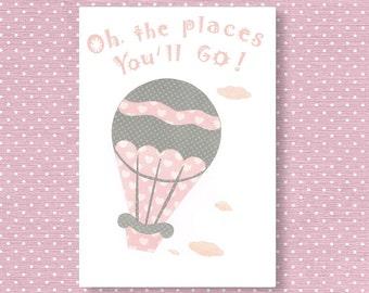 Oh,the places you'll go,Nursery art print, baby art print,travel nursery ,baby  girl room decor, nursery wall art,hot air balloon nursery