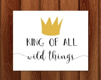 King of all wild things, Where the wild things are printable nursery art, Instant Download