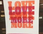 Love More Letterpress Poster