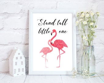 pink flamingo watercolour print, Pink flamingo print for nursery, pink flamingo gift, Stand tall little one gift, flamingo art print gift