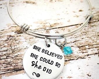 She believed she could so she did bracelet, hand stamped jewelry, hand stamped bracelet, Inspirational jewelry, Bangle Bracelet,