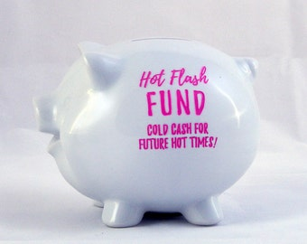 Hot Flash Fund Piggy Bank, Pink Piggy Bank, Engraved, Custom, Birthday Gift, Personalized Piggy Bank, Adult Piggy Bank (CS925)