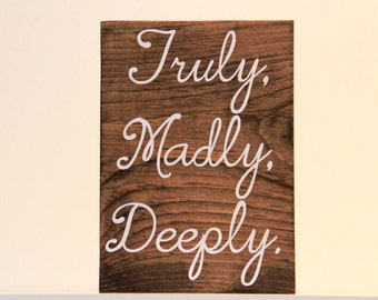 Truly, Madly, Deeply Sign; Wedding Sign