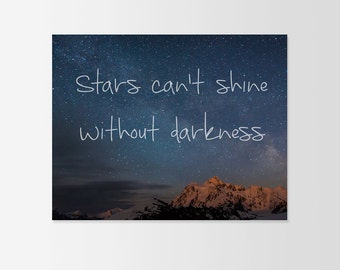 Stars Can't Shine Without Darkness Art Typograhy Inspirational Quote Wall Fine Art Prints, Art Posters