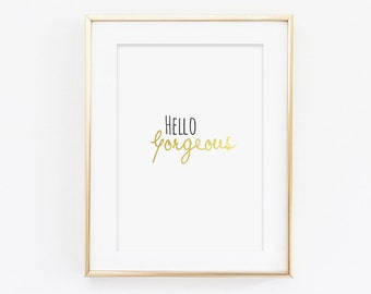 Hello Gorgeous Printable - Black and Gold Effect Printable - Typography Printable - Gorgeous Printable - Quote Printable