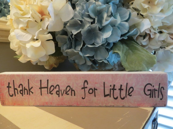 Wood sign thank heaven for little girls thank by sweetteablues for Signs for little girl rooms