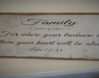 Family For Where Your Treasure Is Bible Verse Wood Sign Scripture Wooden Sign Handpainted Word Art Distressed Sign Luke 12 Sign 3x1
