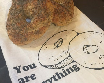 You Are Everything to Me Bagel Dish Towel
