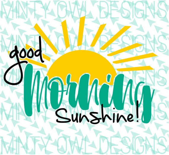 Good Morning Sunshine Download : Cricut svg good morning sunshine cut file coffee