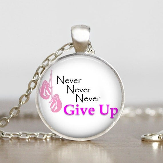 never never never give up pendant by dashglamour on etsy