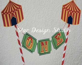 Circus Cake Topper Birthday Bunting Ticket, Tent cake topper-  Smash cake, first birthday, Any number, name available