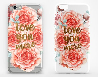 Love You More iPhone 8 Case Flower iPhone X Case iPhone 7 Clear iPhone 8 Plus iPhone 6 Plus Cover iPhone 5 Quote iPhone SE Case Galaxy S7 S8