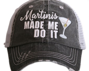 Martinis Made Me Do It Distressed Trucker Hat