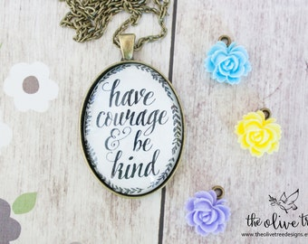 Bible Verse Oval Pendant Necklace, Jewelry, Handmade Necklace, - Have Courage, and be Kind - Vintage Bronze