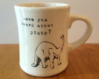 Have you heard about Pluto- ceramic pottery mug
