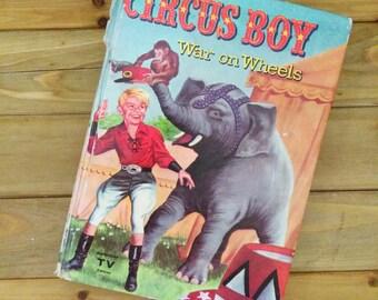 """1958 """"Circus Boy War On Wheels"""" Hardcover Vintage Children's Book"""