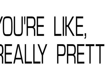 Limited Edition font- You're like, really pretty- wall decal