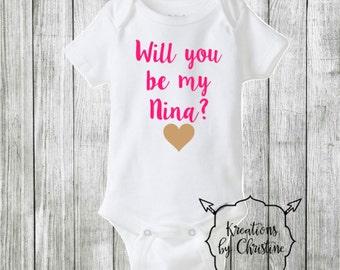 Will You Be My Nina Bodysuit, godmother, godparent, will you be my godmother bodysuit, nina, godchild, baptism bodysuit, any color design
