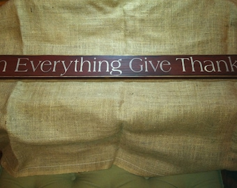 In Everything Give Thanks Primitive Sign