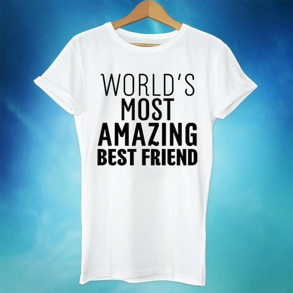 Best Friend Quotes For Shirts: Best Friend Shirt Worlds Most Amazing Best Friend Friend