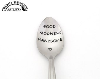 Good Morning Handsome Hand Stamped Spoon Engraved Spoon Unique Birthday Gift For Him, For Men, Anniversary Gift For Boyfriend Christmas Gift