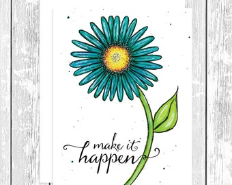 "NOTECARD: Make It Happen Teal Daisy; Turquoise Flower 4.25"" x 5.5"" A2 Greeting Card, Gift for Her, Gift for Friend, Gift for Flower Lover"